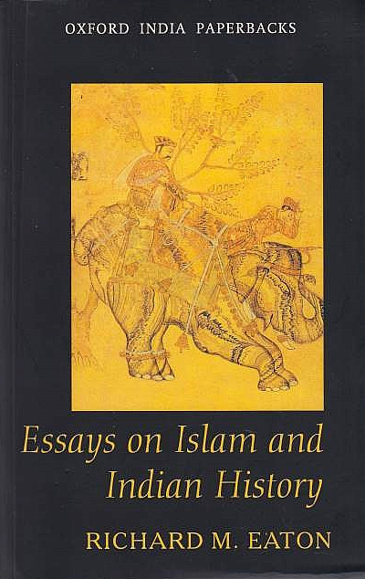 essays on islam and indian history Of all the religious and ethnic issues in contemporary india, history has cast its deepest shadow on hindu-muslim relations the most critical contemporary phase of this history was the partition of 1947.